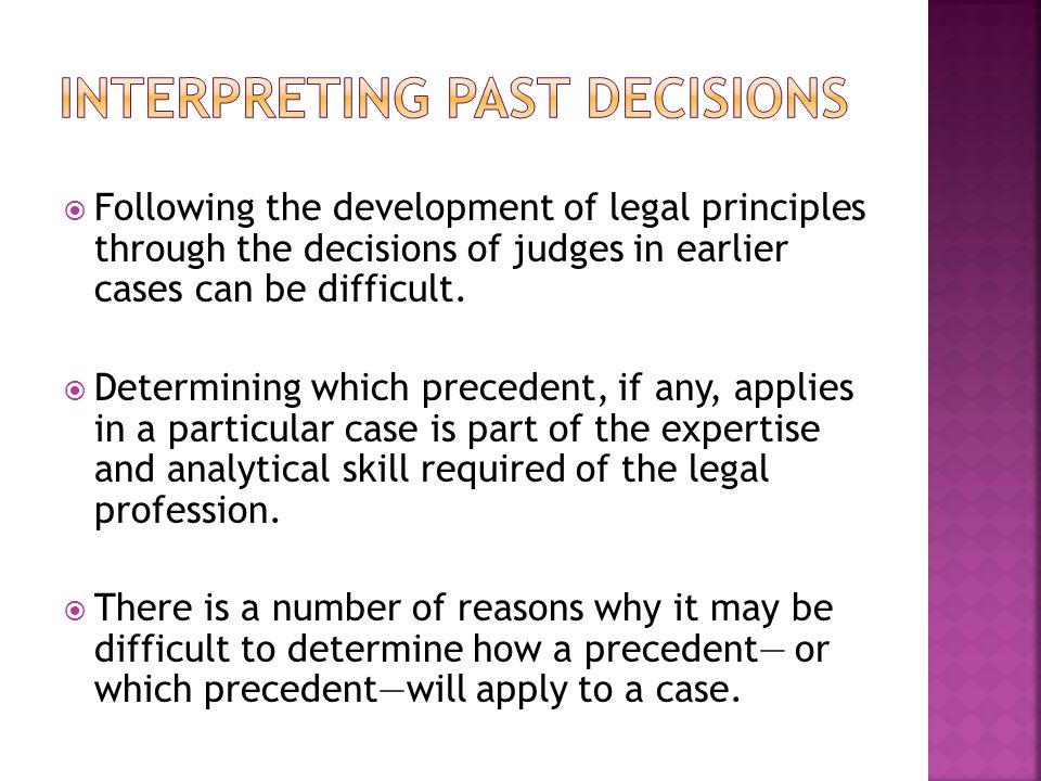  Following the development of legal principles through the decisions of judges in earlier cases can be difficult.