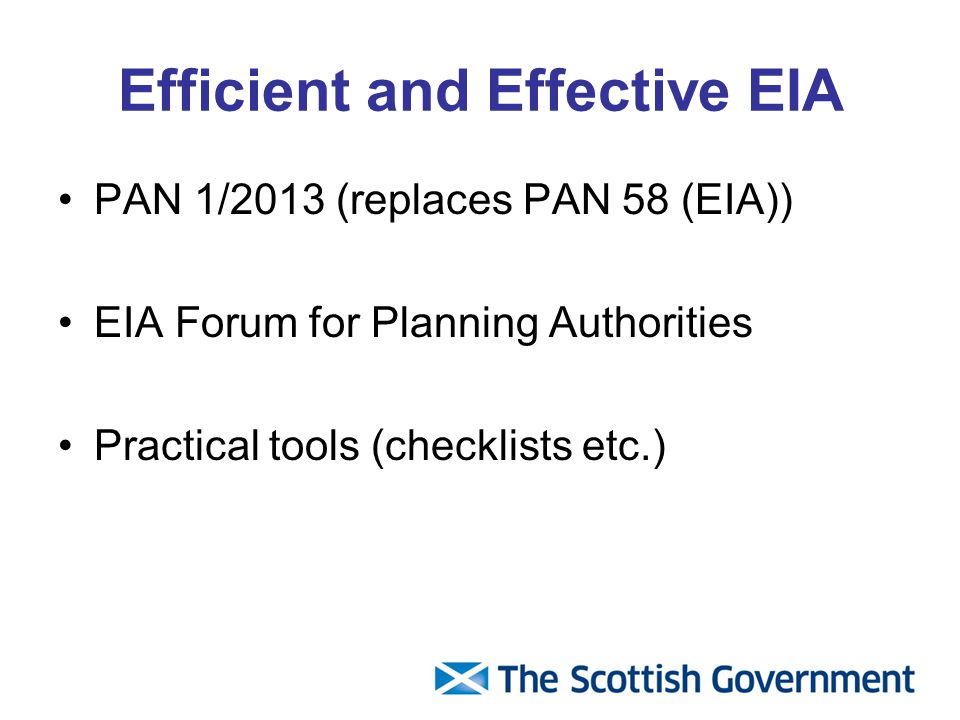 Efficient and Effective EIA PAN 1/2013 (replaces PAN 58 (EIA)) EIA Forum for Planning Authorities Practical tools (checklists etc.)