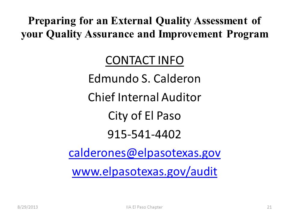 Preparing for an External Quality Assessment of your Quality Assurance and Improvement Program CONTACT INFO Edmundo S.