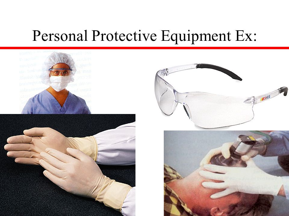28 Personal Protective Equipment Ex: