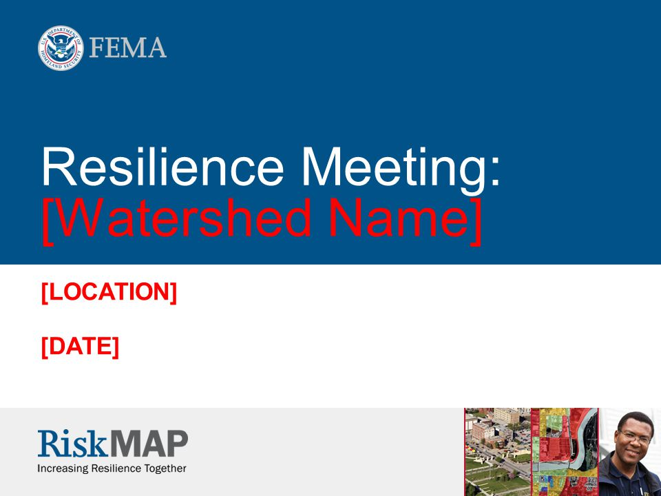 Resilience Meeting: [Watershed Name] [LOCATION] [DATE]