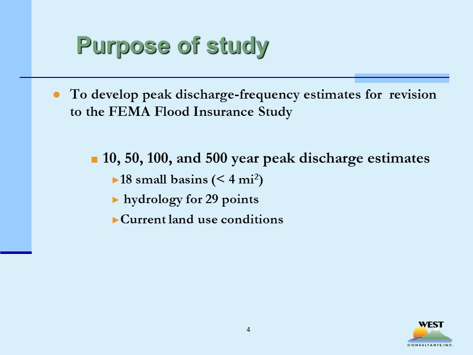 Purpose of study ●To develop peak discharge-frequency estimates for revision to the FEMA Flood Insurance Study ■ 10, 50, 100, and 500 year peak discharge estimates ► 18 small basins (< 4 mi 2 ) ► hydrology for 29 points ► Current land use conditions 4