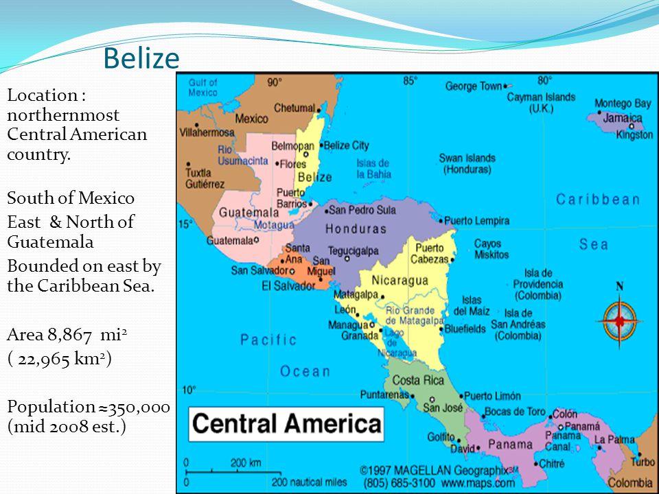 Belize Location : northernmost Central American country.