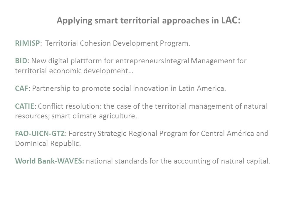 Applying smart territorial approaches in L AC: RIMISP: Territorial Cohesion Development Program.