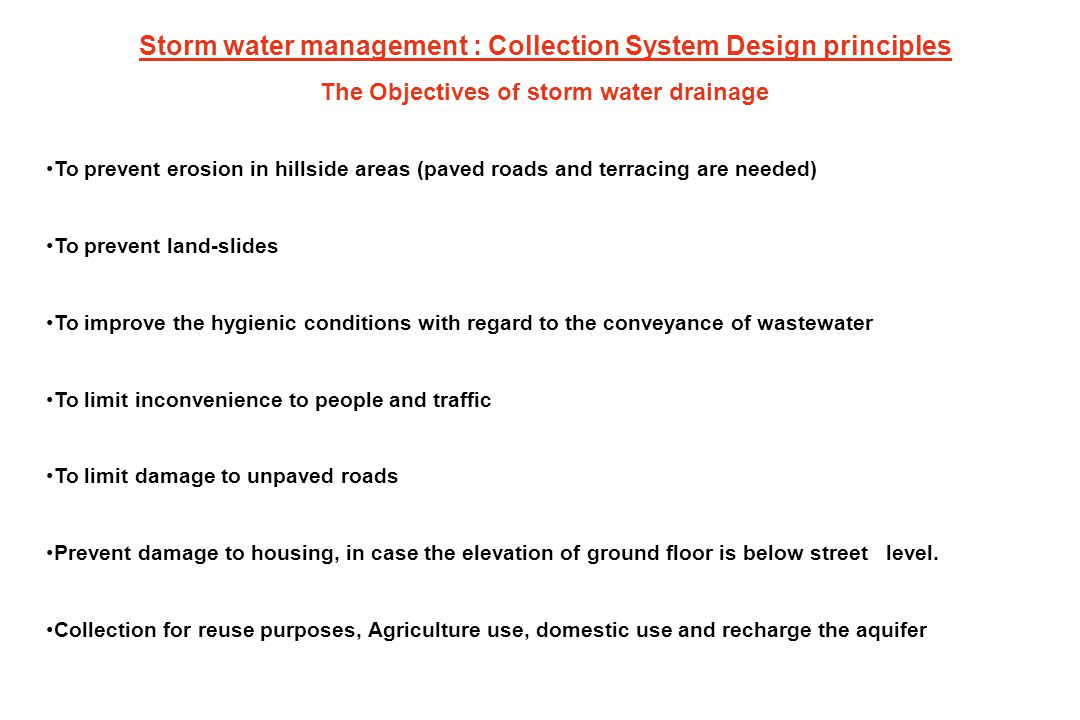 The Objectives of storm water drainage To prevent erosion in