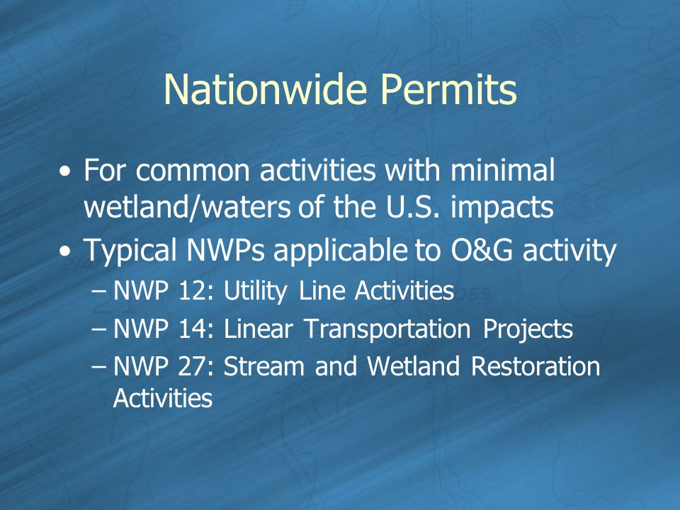 Nationwide Permits For common activities with minimal wetland/waters of the U.S.