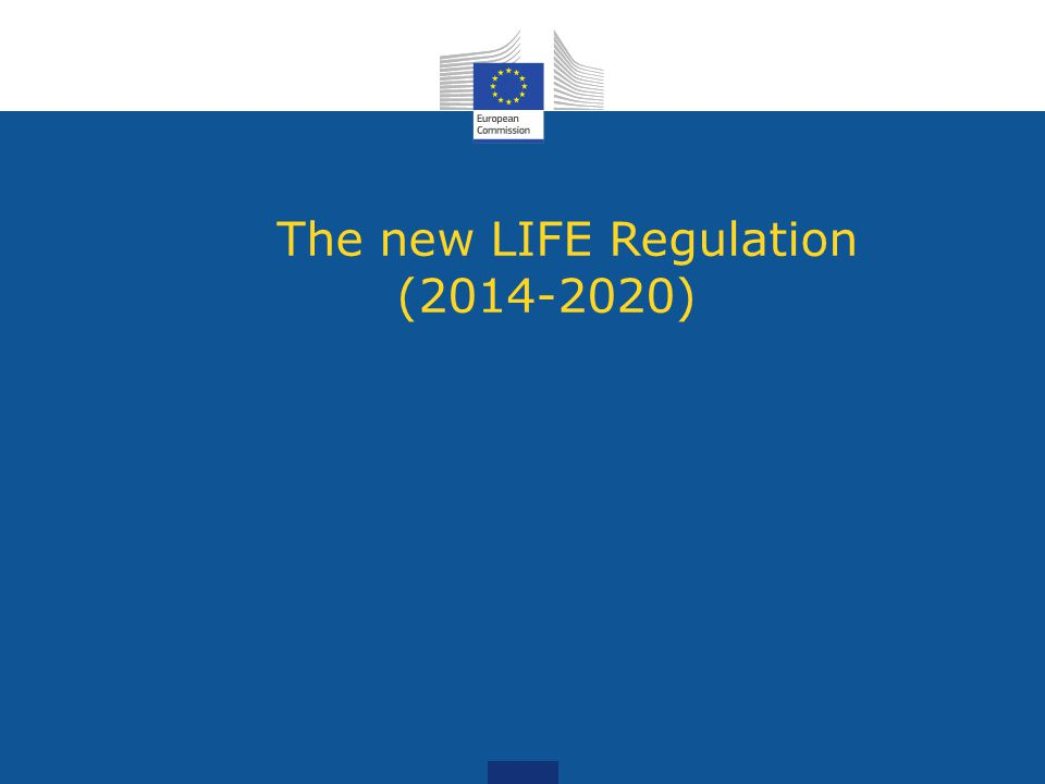 The new LIFE Regulation ( )