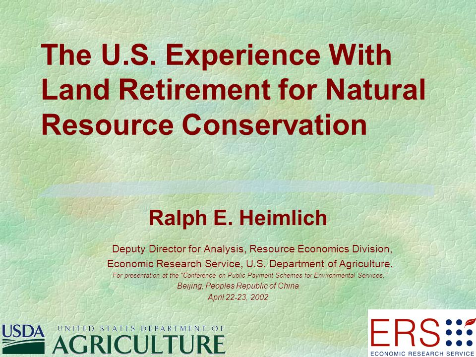 The U S Experience With Land Retirement For Natural Resource Conservation Ralph E