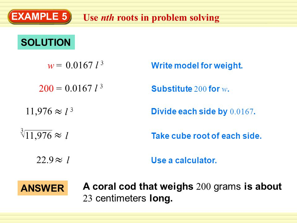EXAMPLE 4 Solve equations using nth roots Solve the equation