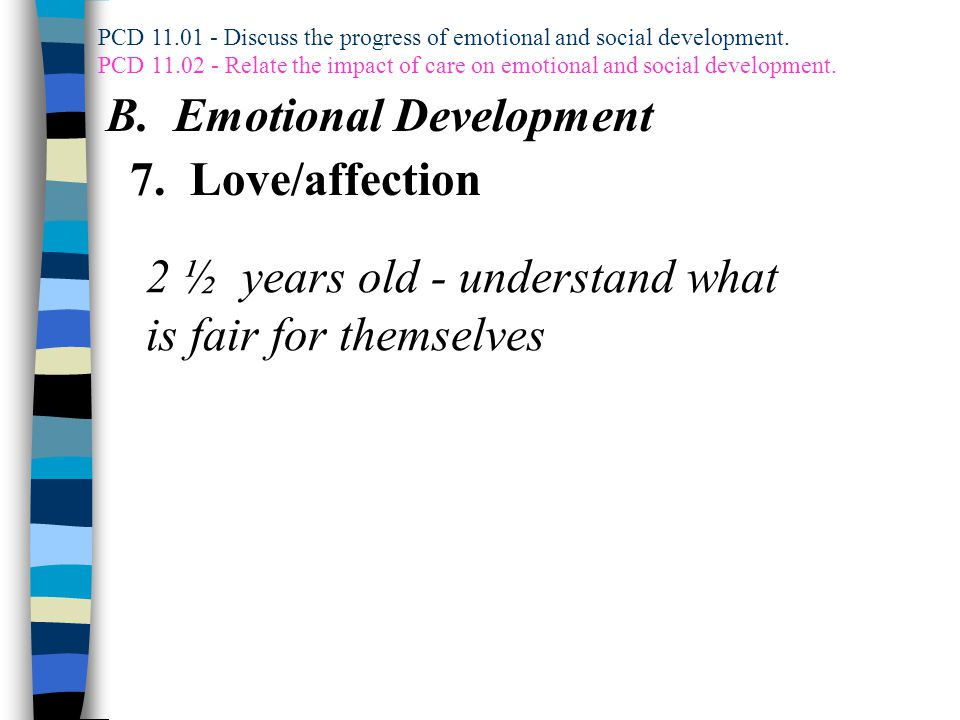PCD Relate the impact of care on emotional and social development.