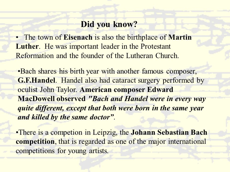 Did you know. The town of Eisenach is also the birthplace of Martin Luther.