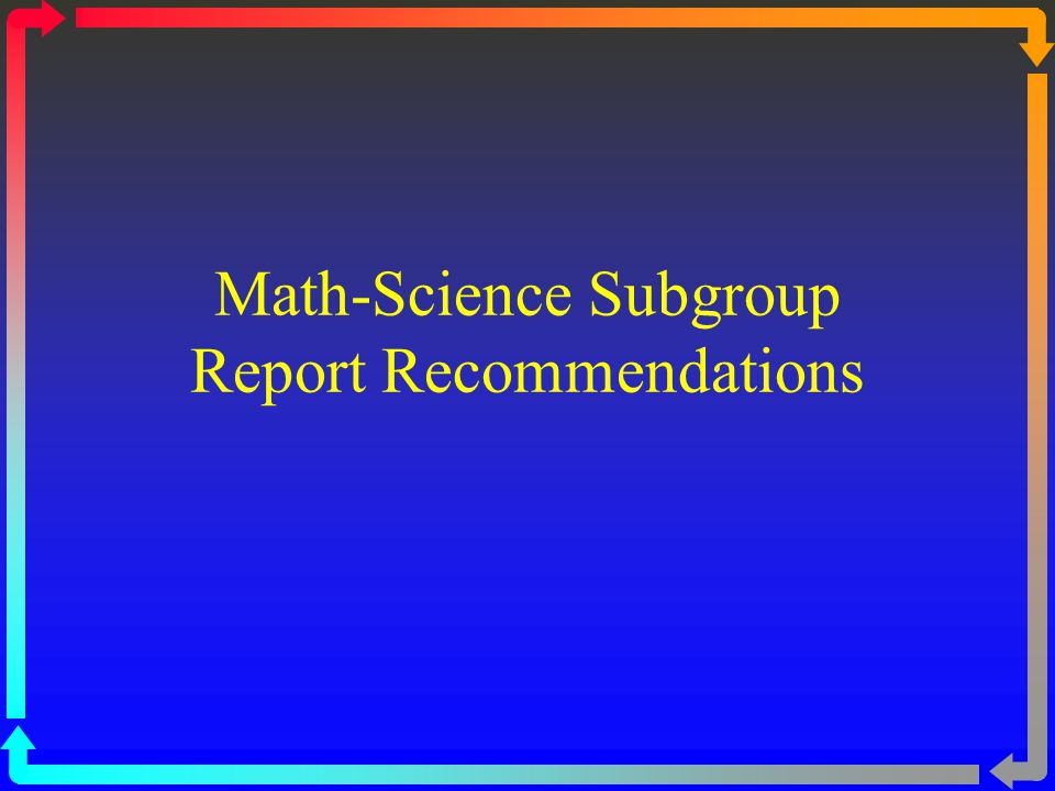 Math-Science Subgroup Report Recommendations