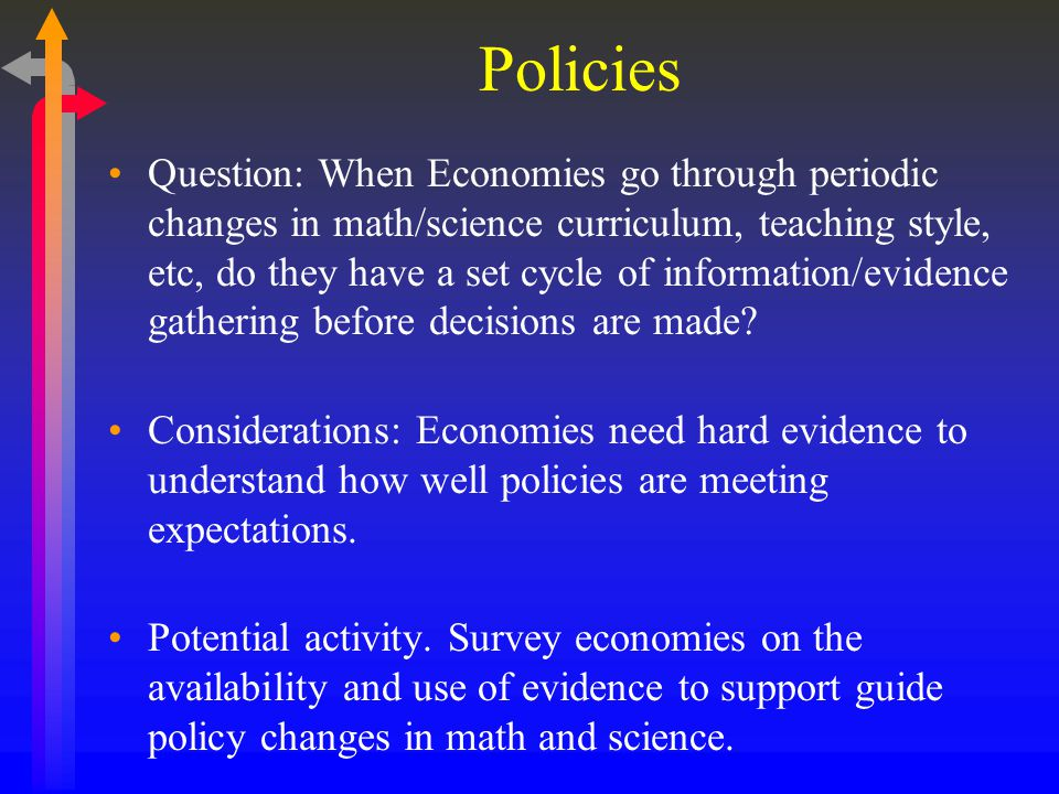 Policies Question: When Economies go through periodic changes in math/science curriculum, teaching style, etc, do they have a set cycle of information/evidence gathering before decisions are made.