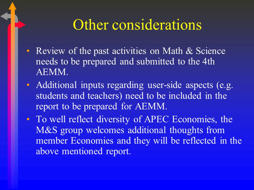Other considerations Review of the past activities on Math & Science needs to be prepared and submitted to the 4th AEMM.