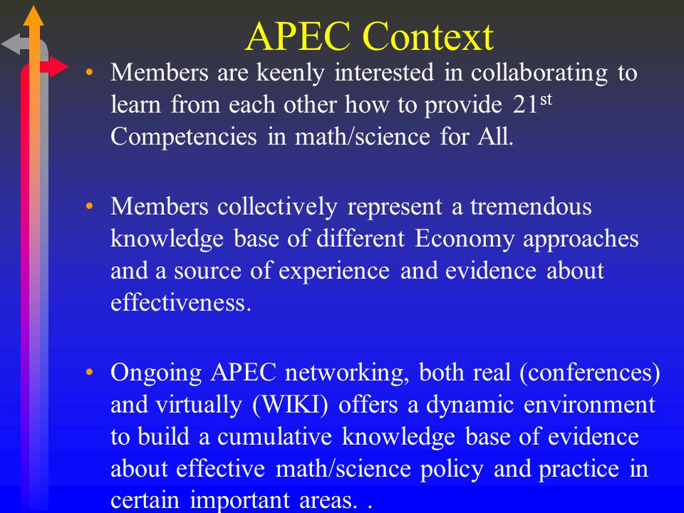 APEC Context Members are keenly interested in collaborating to learn from each other how to provide 21 st Competencies in math/science for All.