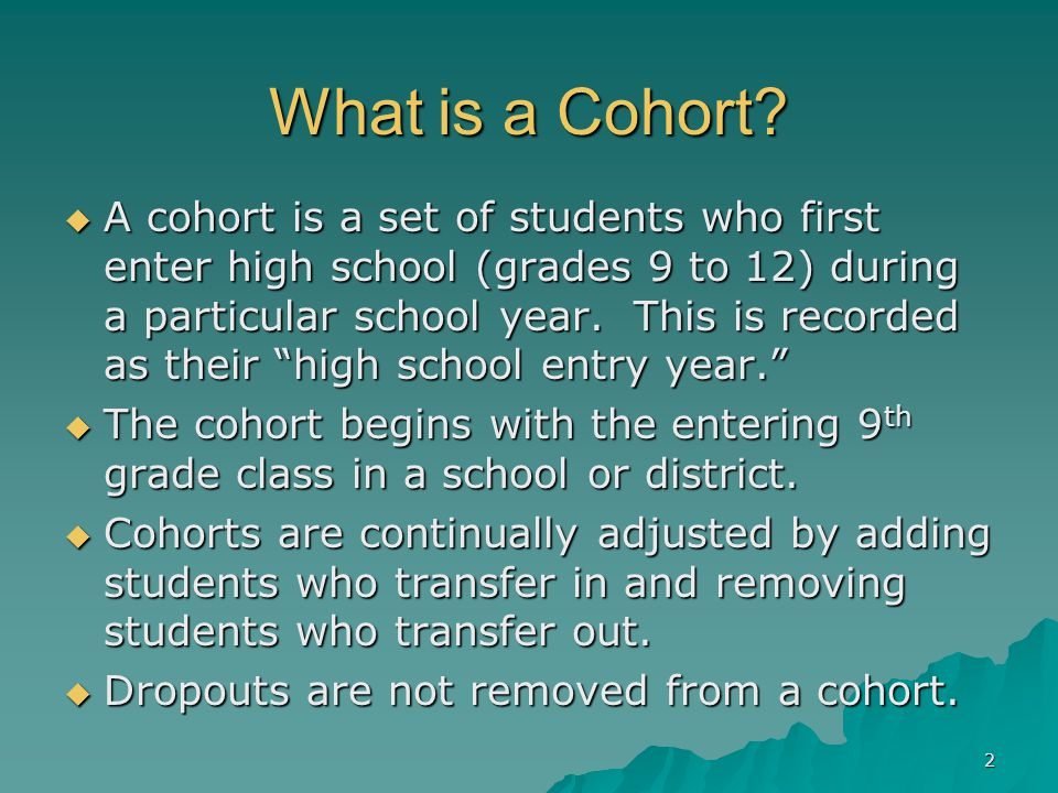 2 What is a Cohort.