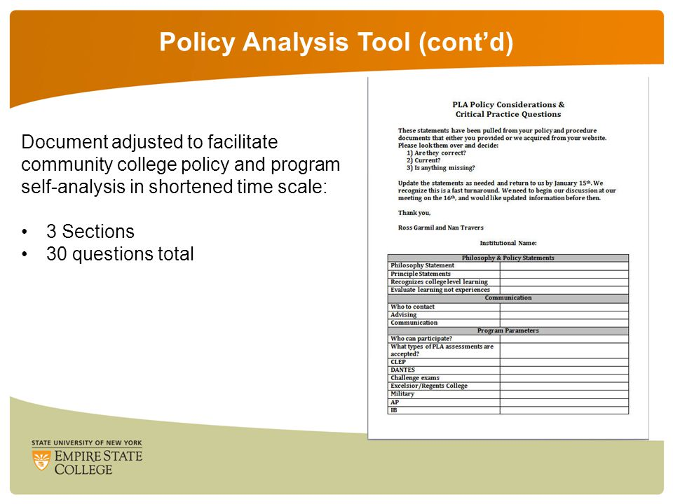 Policy Analysis Tool (cont'd) Document adjusted to facilitate community college policy and program self-analysis in shortened time scale: 3 Sections 30 questions total