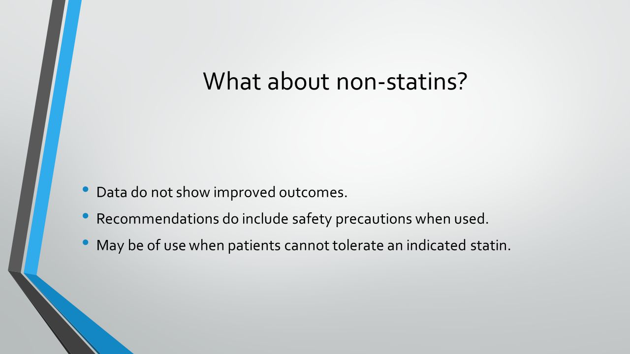 What about non-statins. Data do not show improved outcomes.