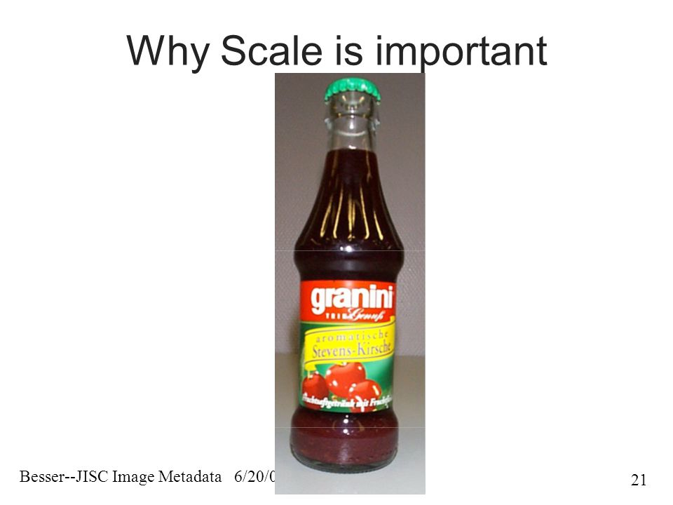 Besser--JISC Image Metadata 6/20/02 21 Why Scale is important