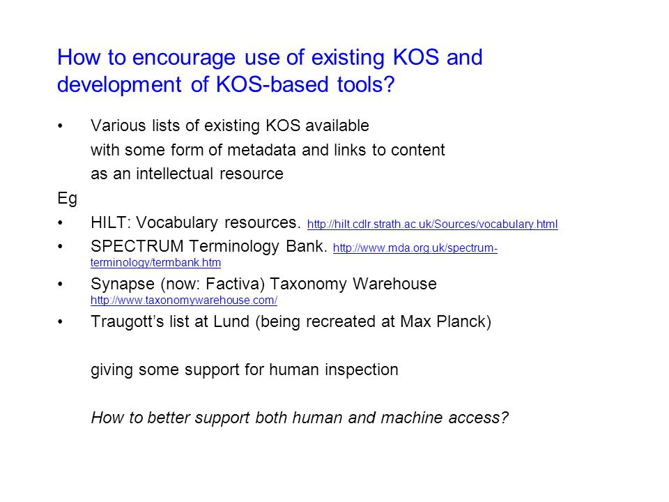How to encourage use of existing KOS and development of KOS-based tools.