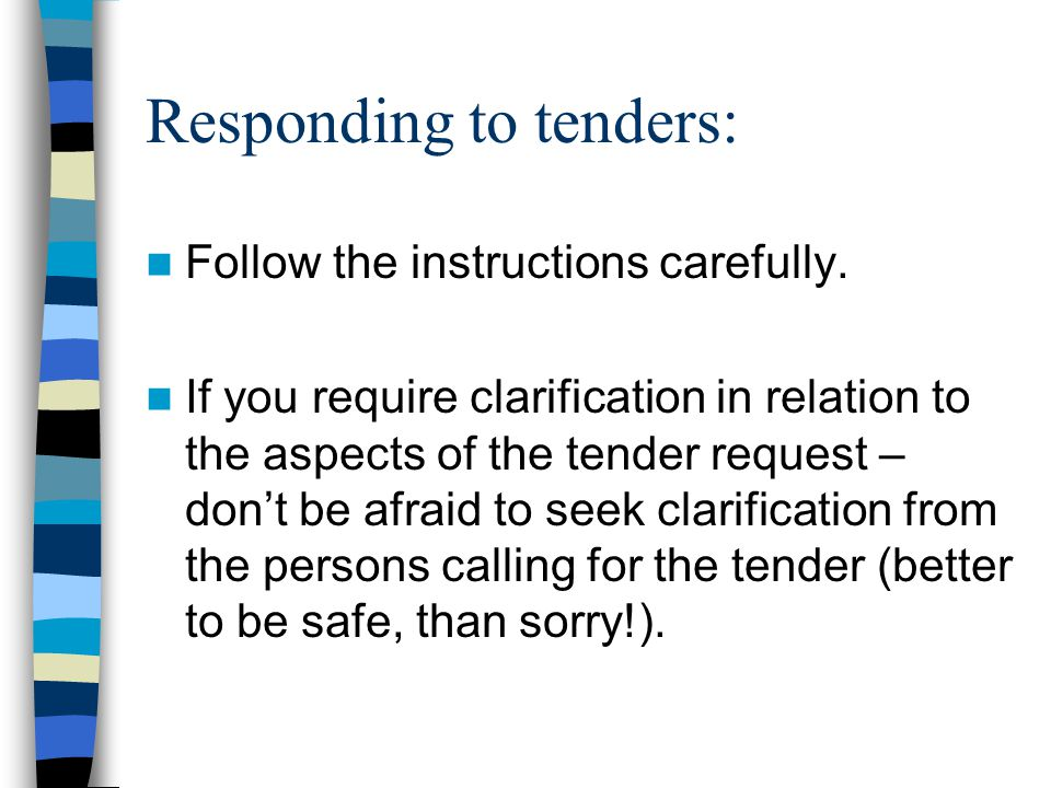 Responding to tenders: Follow the instructions carefully.