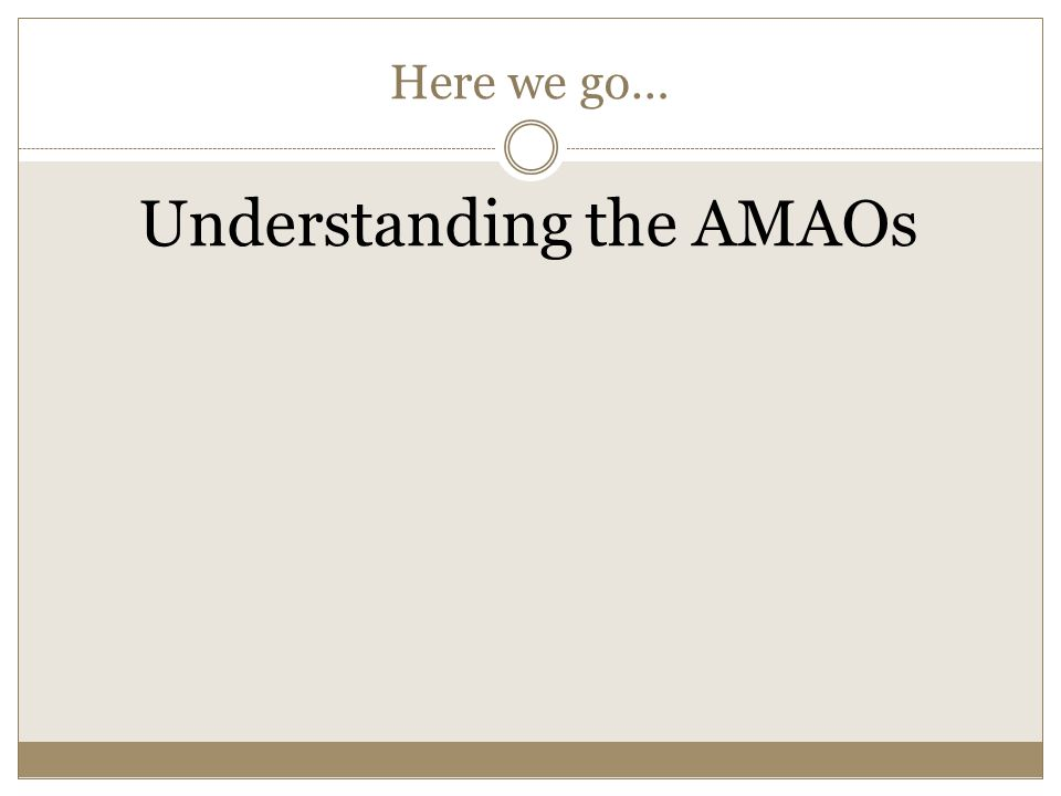 Here we go… Understanding the AMAOs