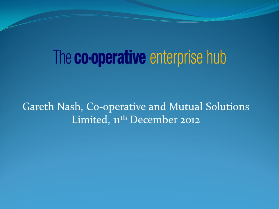 Gareth Nash, Co-operative and Mutual Solutions Limited, 11