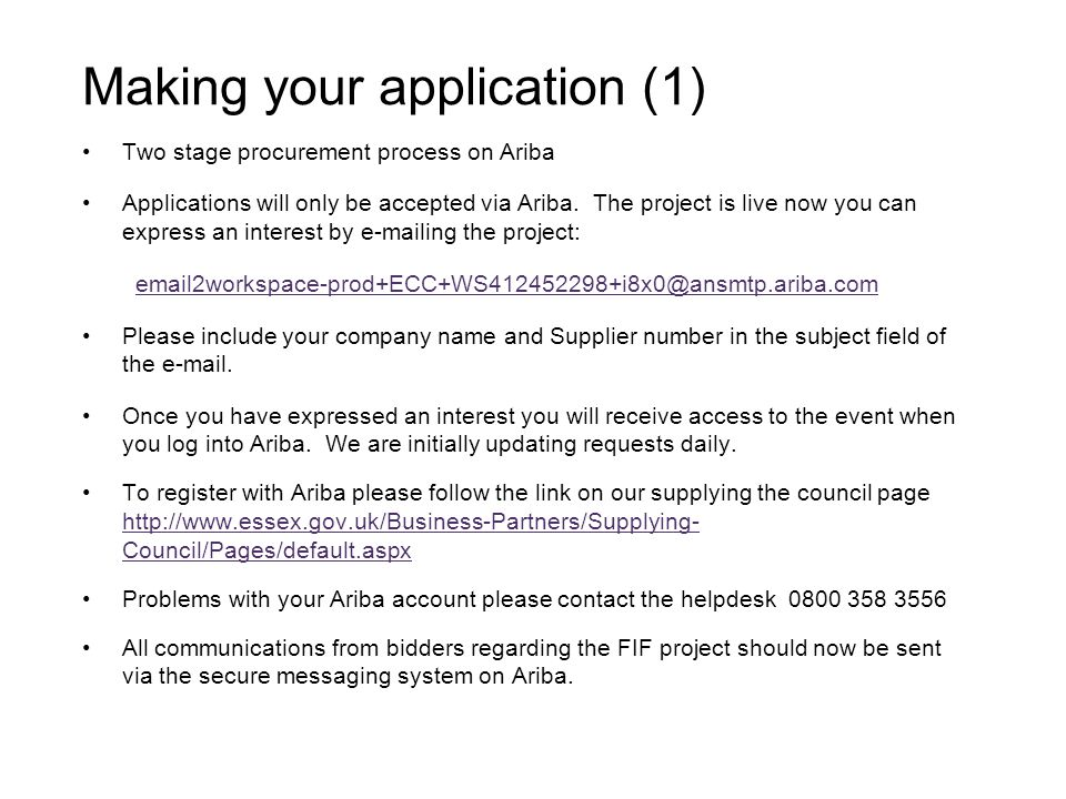 Making your application (1) Two stage procurement process on Ariba Applications will only be accepted via Ariba.