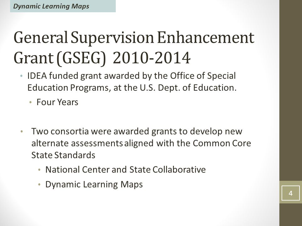 General Supervision Enhancement Grant (GSEG) IDEA funded grant awarded by the Office of Special Education Programs, at the U.S.
