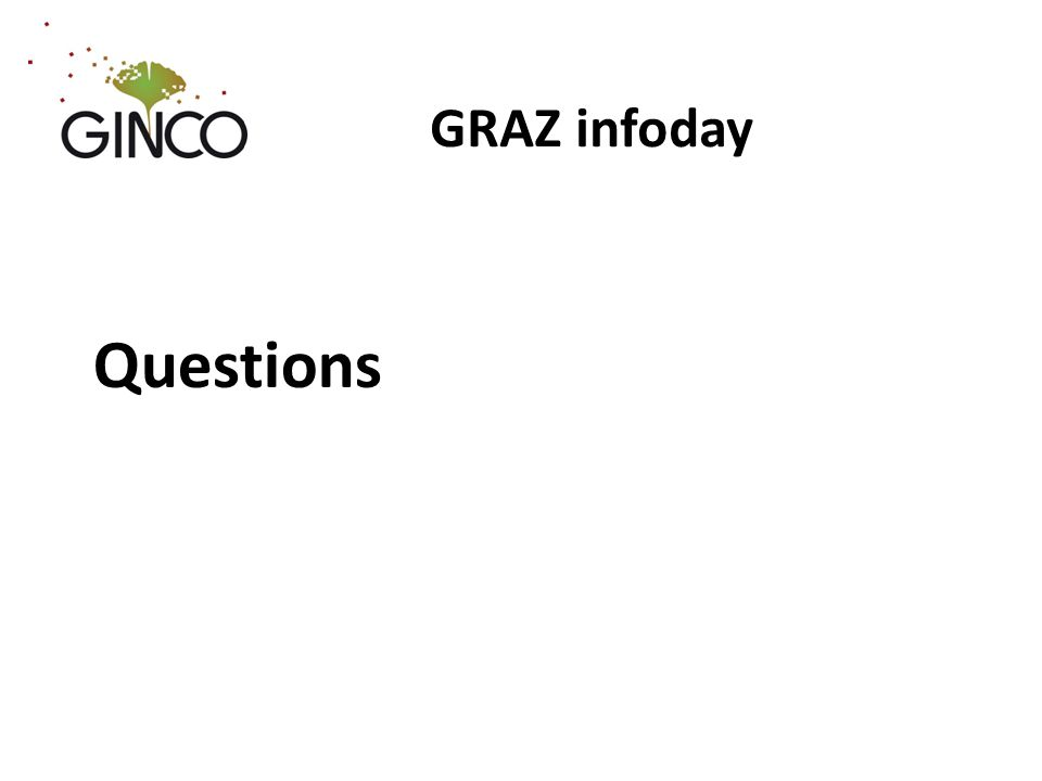 GRAZ infoday Questions