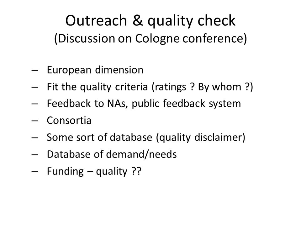 Outreach & quality check (Discussion on Cologne conference) – European dimension – Fit the quality criteria (ratings .
