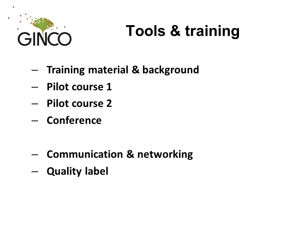 Tools & training – Training material & background – Pilot course 1 – Pilot course 2 – Conference – Communication & networking – Quality label