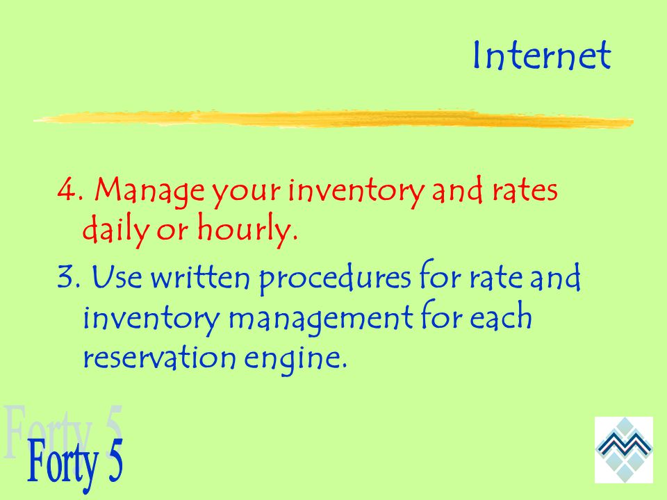 Internet 4. Manage your inventory and rates daily or hourly.