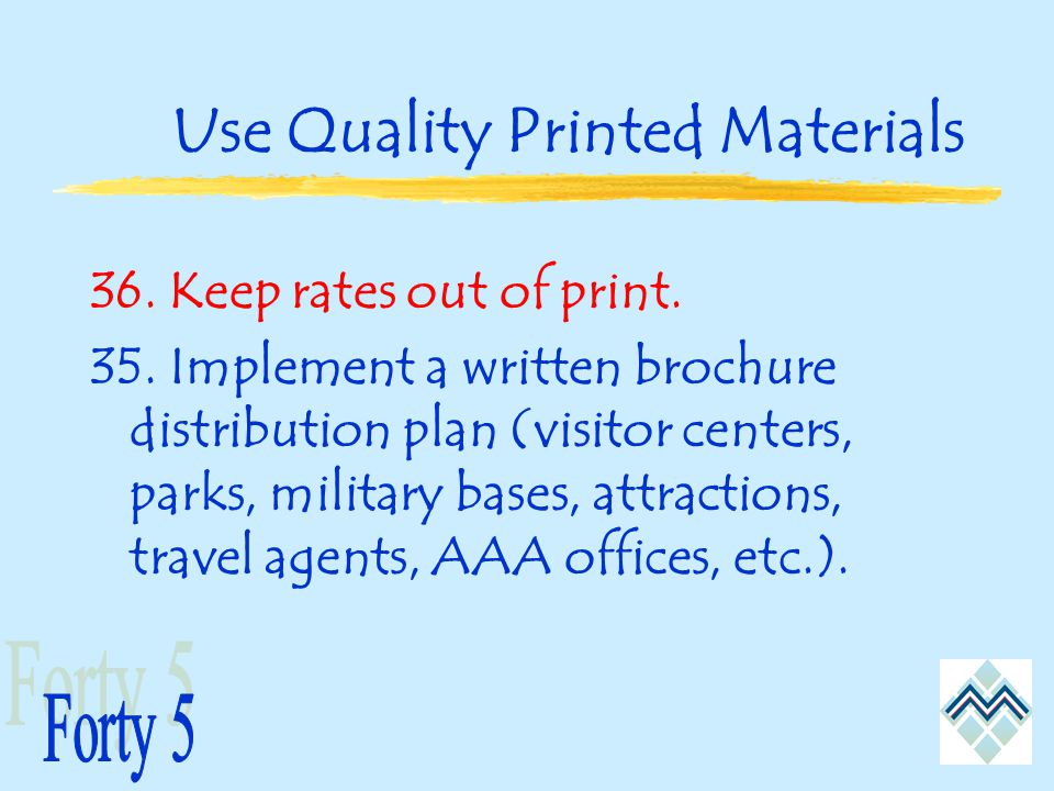 Use Quality Printed Materials 36. Keep rates out of print.