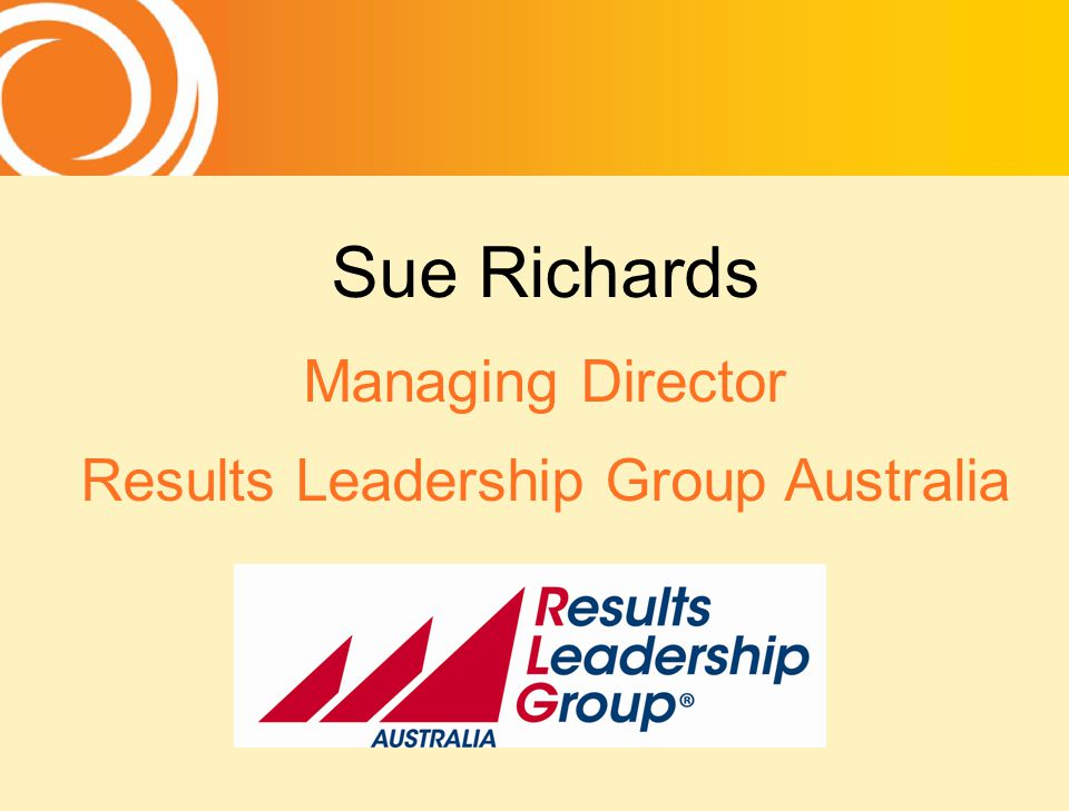 Sue Richards Managing Director Results Leadership Group Australia