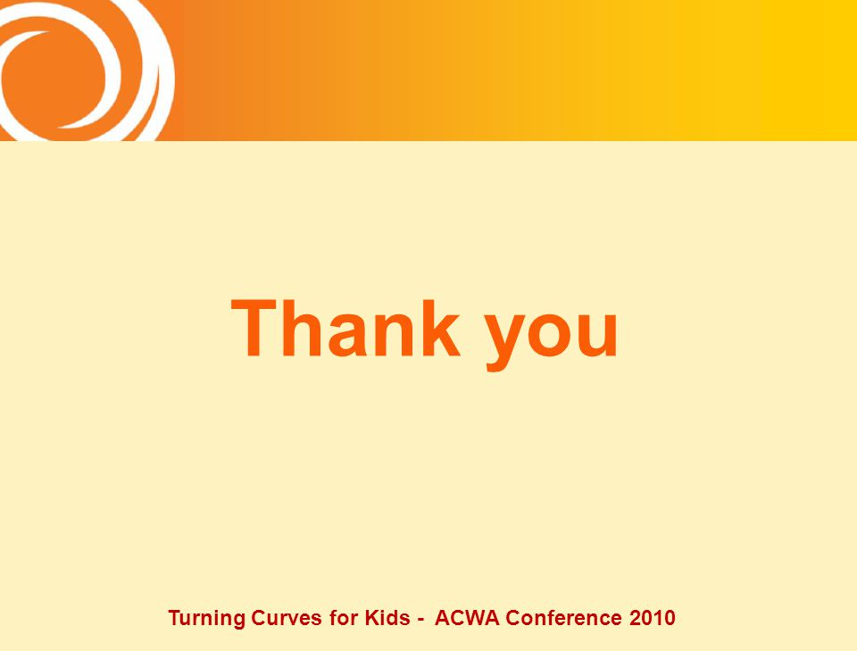 Thank you Turning Curves for Kids - ACWA Conference 2010