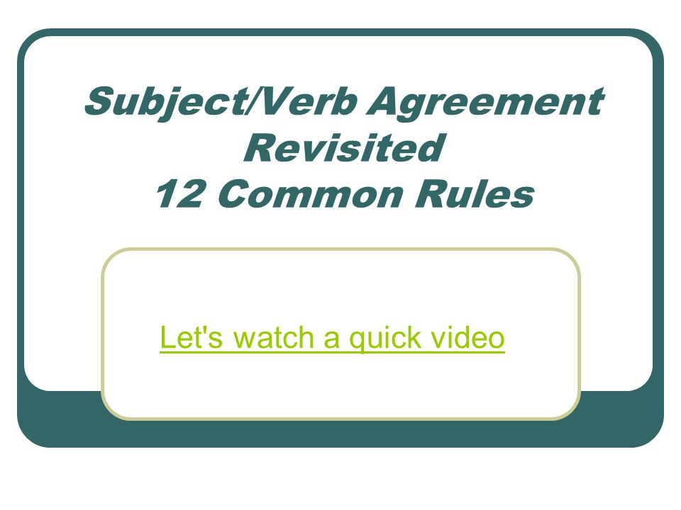 Subjectverb Agreement Revisited 12 Common Rules Lets Watch A Quick