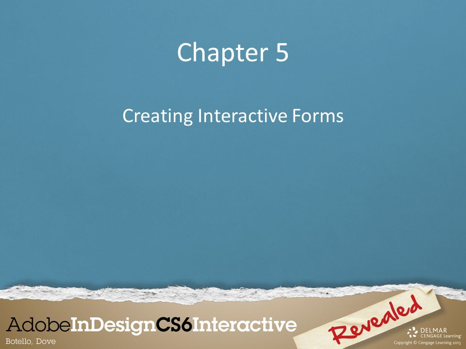 Chapter 5 Creating Interactive Forms  An interactive form