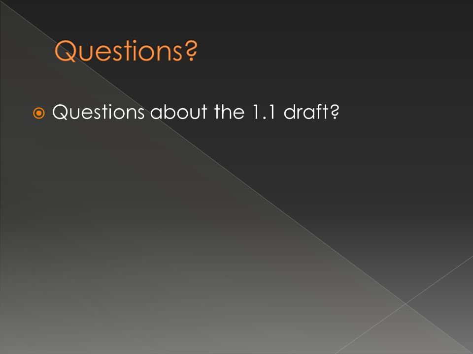  Questions about the 1.1 draft