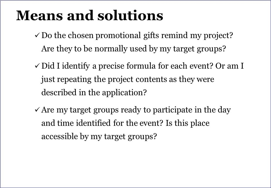 Means and solutions Do the chosen promotional gifts remind my project.
