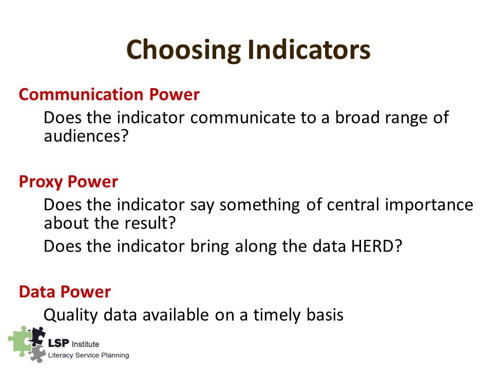Choosing Indicators Communication Power Does the indicator communicate to a broad range of audiences.