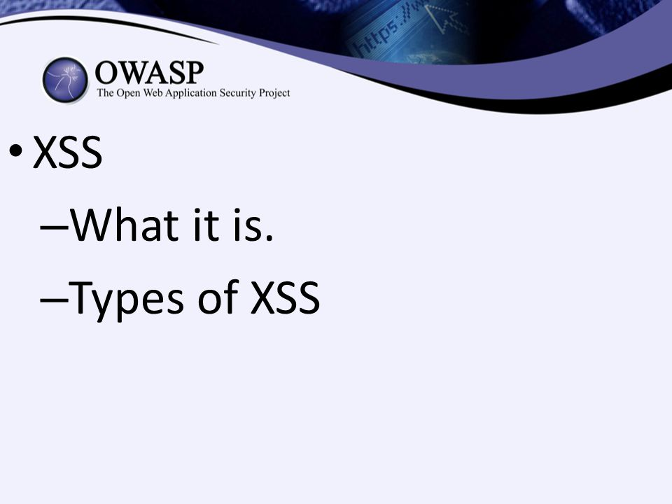 XSS – What it is. – Types of XSS