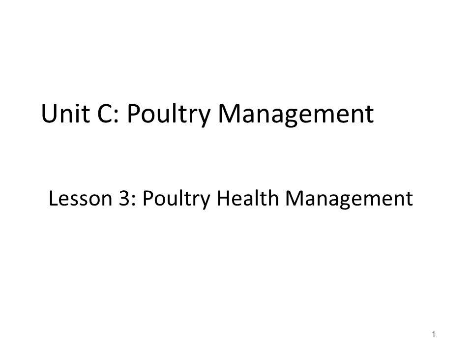 Unit C: Poultry Management Lesson 3: Poultry Health