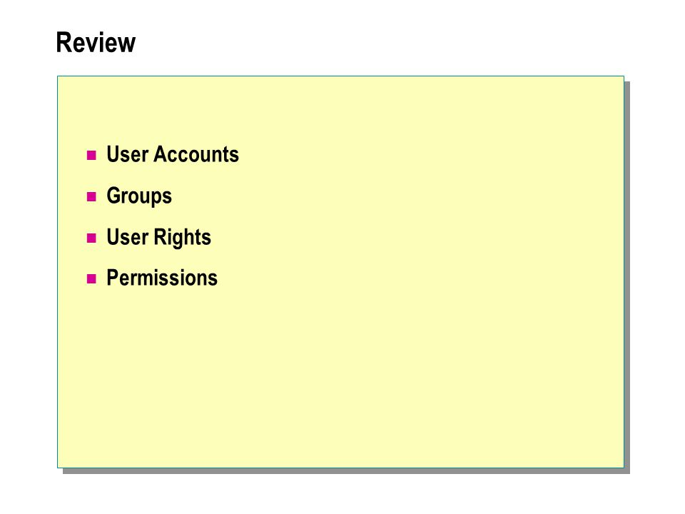 Review User Accounts Groups User Rights Permissions