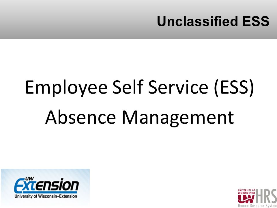 Unclassified ESS Employee Self Service (ESS) Absence Management 10
