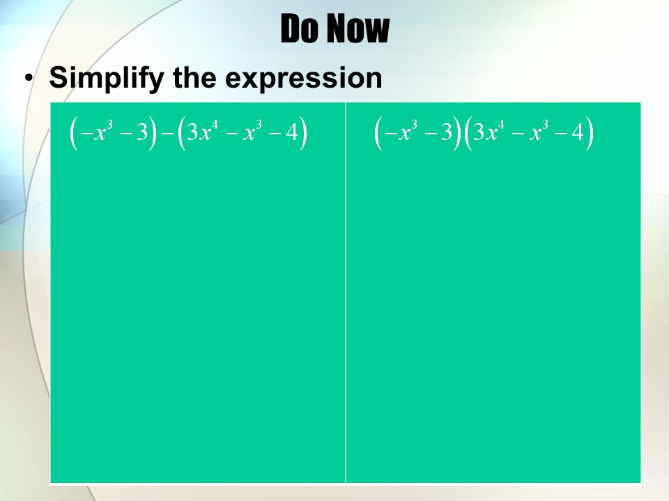 Do Now Simplify the expression. Answers to Homework 1) :cubic ...