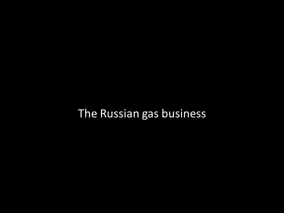 The Russian gas business