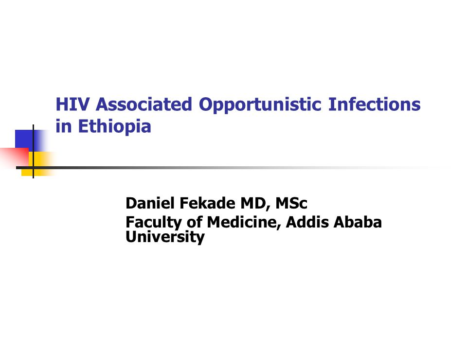 HIV Associated Opportunistic Infections in Ethiopia Daniel