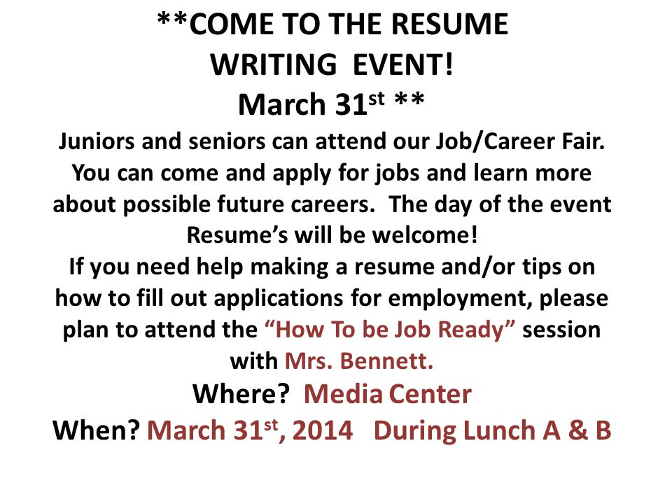 **COME TO THE RESUME WRITING EVENT.