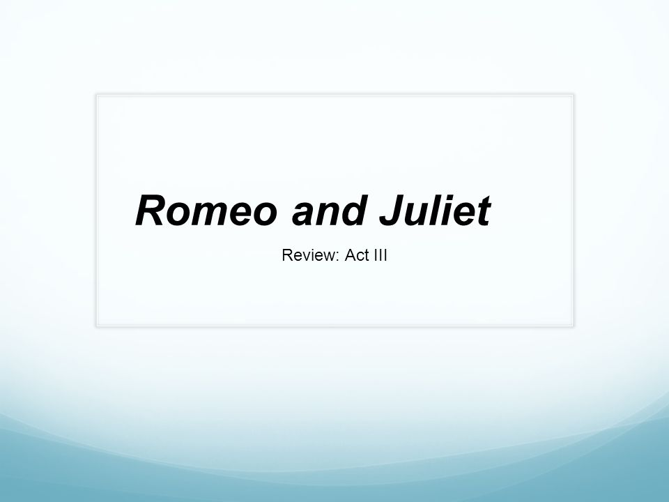Romeo and Juliet Review: Act III. What does the Nurse advise Juliet ...